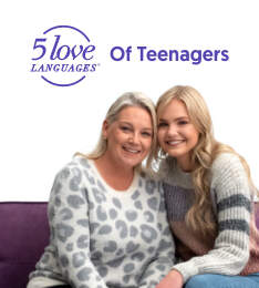 The 5 Love Languages® of Teenagers
