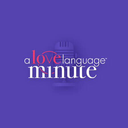 Love Language Minute Podcast